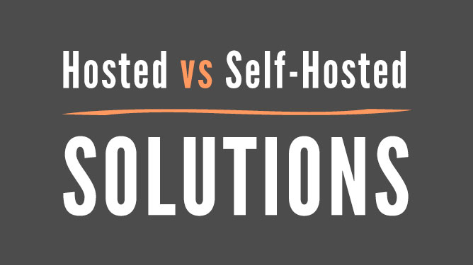 Hosted vs Self-Hosted Solutions